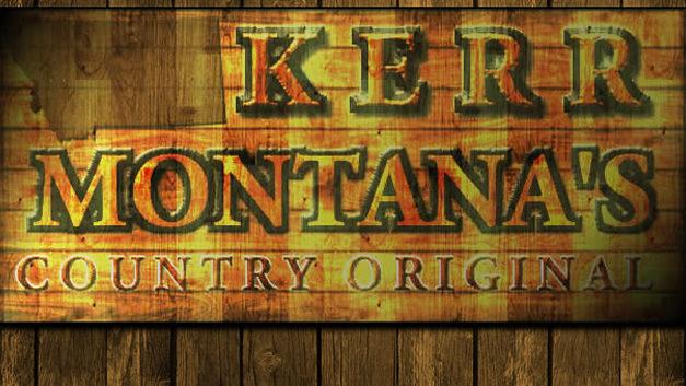 KERR is Montana's Country Original