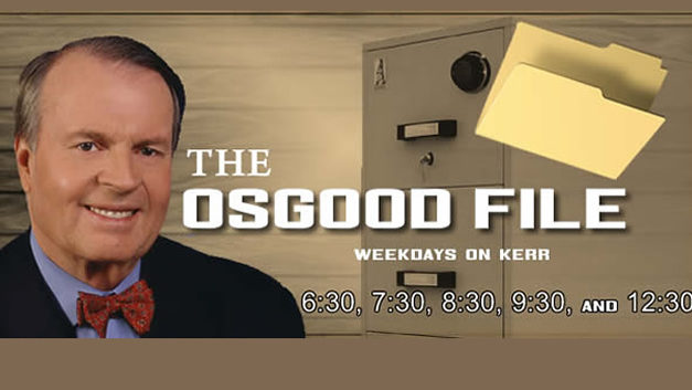The Osgood File – Weekday's On KERR